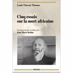Cinq essais sur la mort africaine de Louis-Vincent Thomas