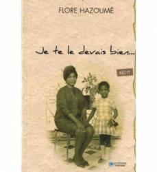 Je te le devais bien... de Flore Hazoumé
