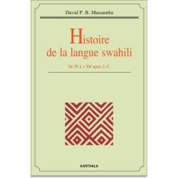 Histoire de la langue swahili. De 50 à 1500 après J.-C. de David P. B. Massamba