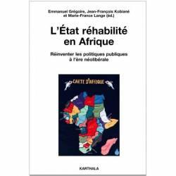 L'Etat réhabilité en Afrique - Réinventer les politiques publiques à l'ère néolibérale