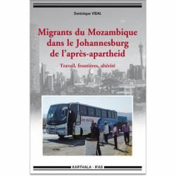 Migrants du Mozambique dans le Johannesburg de l'après-apartheid. Travail, frontières, altérité de Dominique Vidal