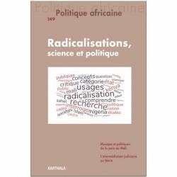 Politique africaine n°149 : Radicalisations, science et politique