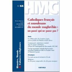 Histoire, Monde et Cultures religieuses. N° 44 : Catholiques français et musulmans du monde maghrébin