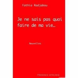 Je ne sais pas quoi faire de ma vie... de Fathia Radjabou