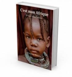 C'est mon Afrique - Et vous allez l'adorer de Christine Rosana