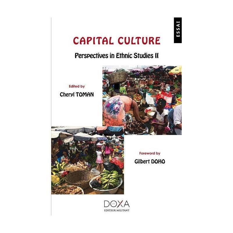 Capital Culture : Perspectives in Ethnic Studies II de Cheryl Toman et Gilbert Doho