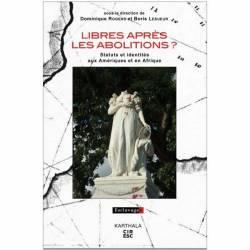 Libres après les abolitions ? Statuts et identités aux Amériques et en Afrique