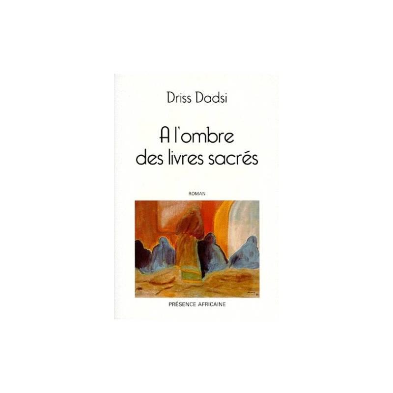 A l'ombre des livres sacrés de Driss Dadsi