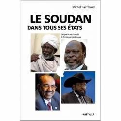 Le Soudan dans tous ses états. L'espace soudanais à l'épreuve du temps de Michel Raimbaud