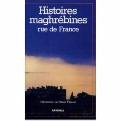 Histoires maghrébines. Rue de France de Marie Feraud