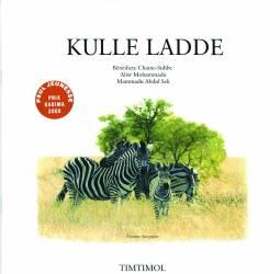 Kulle Ladde de Bénédicte Chaine-Sidibe, Aliw Mohammadu et Mammadu Abdul Sek, illustré par Etienne Souppart