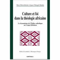 Culture et foi dans la théologie africaine. Le dynamisme de l'Eglise catholique au Congo Kinshasa