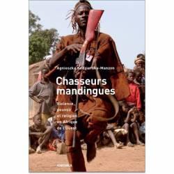 Chasseurs mandingues. Violence, pouvoir et religion en Afrique de l'Ouest de Agnieszka Kedzierska-Manzon